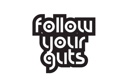Inspiring quote follow your guts