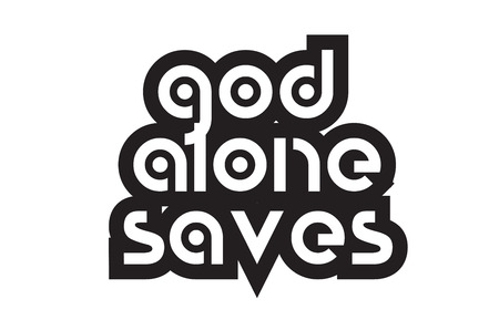 Inspiring quote God alone saves suitable as a postcard with bold text and beautiful typography