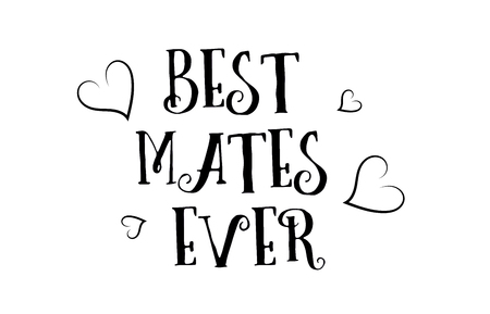 Best mates ever love heart quote inspiring inspirational text quote suitable for a poster greeting card. Illustration