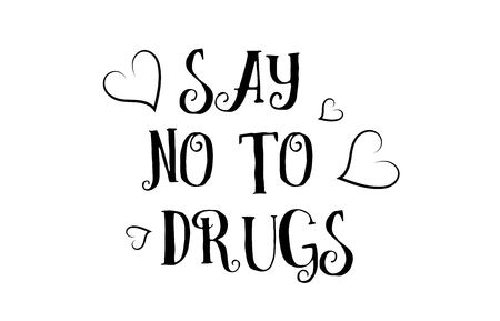Say no to drugs love heart quote inspiring inspirational text quote suitable for a poster greeting card. Illustration