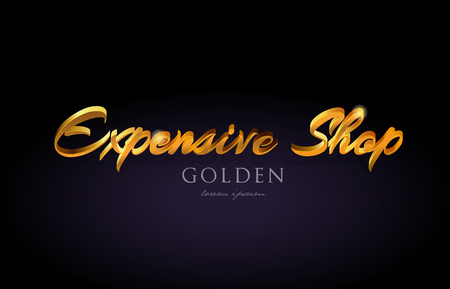 expensive shop gold golden text word with beautiful handwritten calligraphy suitable as a banner postcard or poster