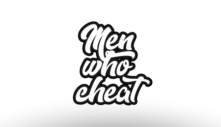Men who cheat, beautiful graffiti text expression typography on white background. Suitable for icon, banner, t-shirt or brochure design. 일러스트