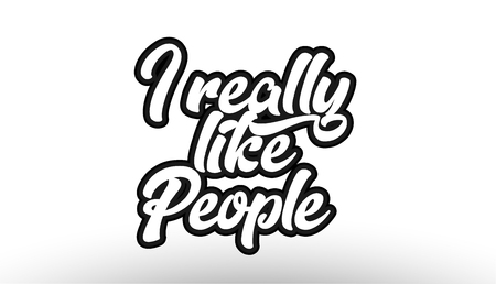 i really like people black beautiful graffiti text word expression typography isolated on white background suitable for a logo banner t shirt or brochure design
