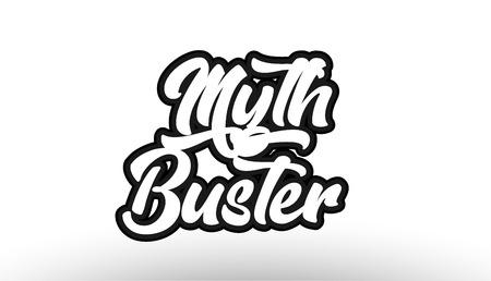 Graffititextwort-Ausdruckstypographie Mythos Buster-Schwarzes schöne lokalisiert auf dem weißen Hintergrund passend für ein Logofahnent-shirt oder -broschürendesign