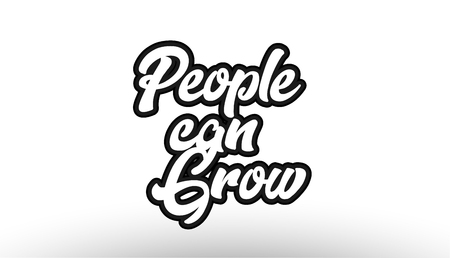 People can grow black beautiful graffiti text word expression typography isolated on white background suitable for a logo banner t shirt or brochure design