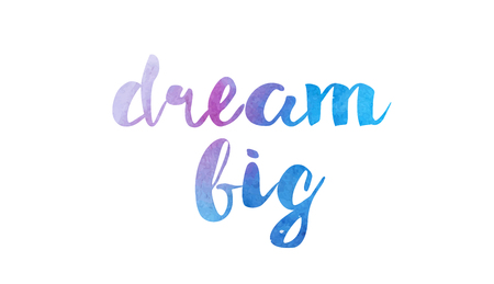 Dream big beautiful watercolor text word expression typography design suitable for a logo banner t-shirt or positive quote inspiration design