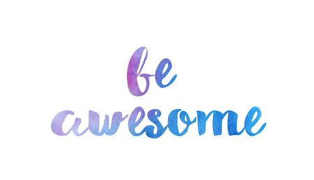 be awesome beautiful watercolor text word expression typography design suitable for a logo banner t shirt or positive quote inspiration design
