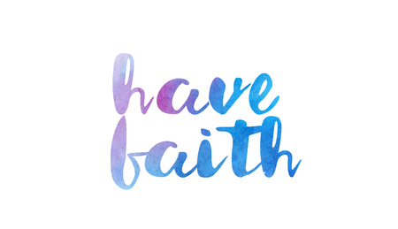 Have faith beautiful watercolor text word expression typography design suitable for a logo banner t-shirt or positive quote inspiration design 일러스트