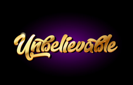 Unbelievable word text logo in gold golden 3d metal beautiful typography suitable for banner brochure design Illustration
