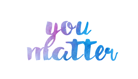 you matter beautiful watercolor text word expression typography design suitable for a logo banner t shirt or positive quote inspiration design