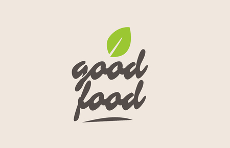 good food word or text with green leaf. Handwritten lettering suitable for label, logo, badge, sticker or icon