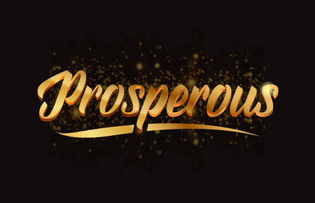 prosperous gold word text with sparkle and glitter background suitable for card, brochure or typography logo design