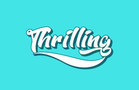 thrilling hand written word text for typography design. Can be used for a logo, branding or card