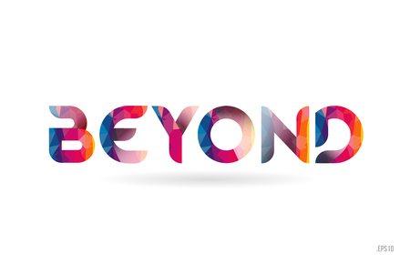 beyond colored rainbow word text suitable for card, brochure or typography logo design
