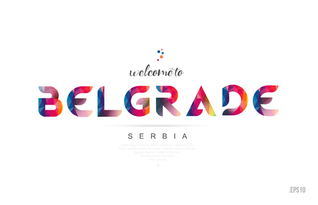 Welcome to belgrade serbia card and letter design in colorful rainbow color and typographic icon design Illustration