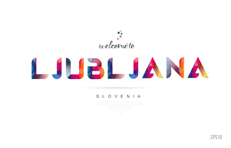 Welcome to ljubljana slovenia card and letter design in colorful rainbow color and typographic icon design