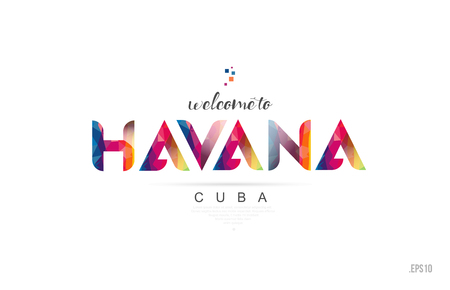 Welcome to havana cuba card and letter design in colorful rainbow color and typographic icon design Vectores