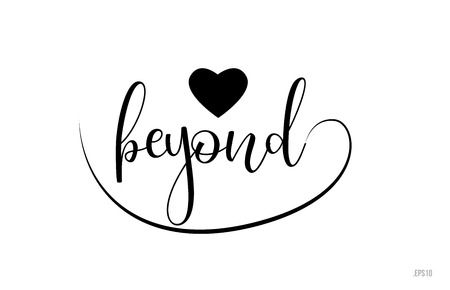 beyond word text with black and white love heart suitable for card, brochure or typography logo design 向量圖像