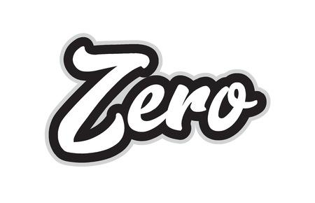 zero testo di parole scritte a mano per il design tipografico in bianco e nero. Può essere utilizzato per un logo, un marchio o una carta Logo