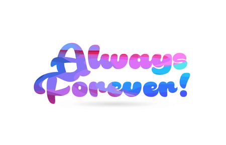 always forever word with pink blue color suitable for card icon or typography logo design