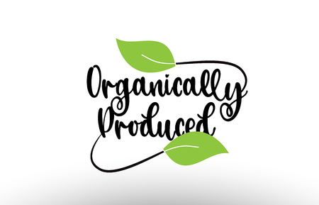Organically Produced word or text with green leaf on white background suitable for card icon or typography logo design