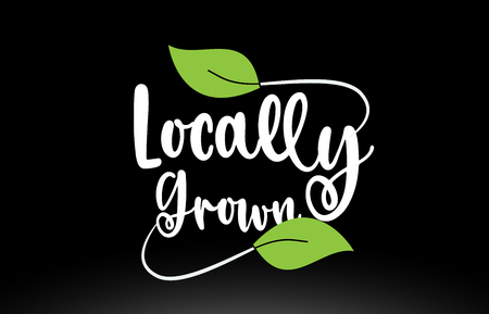 Locally Grown word or text with green leaf on black background suitable for card icon or typography logo design