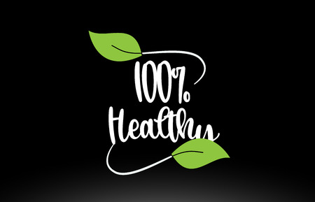 100% Healthy word or text with green leaf on black background suitable for card icon or typography logo design Stok Fotoğraf - 122245488