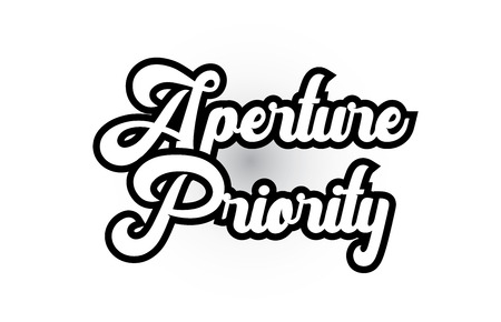 Aperture Priority hand written word text for typography iocn design in black and white color. Can be used for a logo, branding or card Illustration