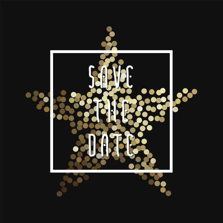 Save the date vector illustration for cards with golden glitter in star shape for invitations and posters.