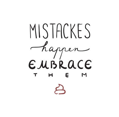 Mistakes happen positive motivational quote with cute poo decoration poster or card vector illustration isolated on white Ilustração