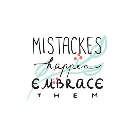 Mistakes happen positive motivational quote in floral decorative vignette poster or card vector illustration isolated on white
