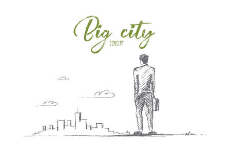 Vector hand drawn big city business sketch. Business Man with case standing backwards and looking at skyscrapers of big city, Lettering Big city concept Çizim