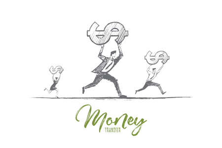 money transfer: Vector hand drawn money transfer concept sketch. Business people running and carrying dollars on raised hands. Lettering Money transfer
