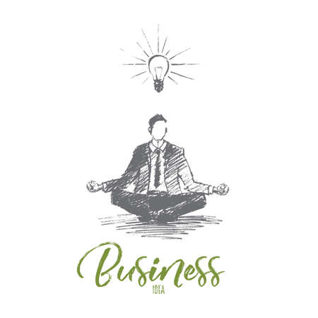 Vector hand drawn business idea sketch. Businessman sitting in lotus position, meditating and concentrating on ideas. Lettering Business idea