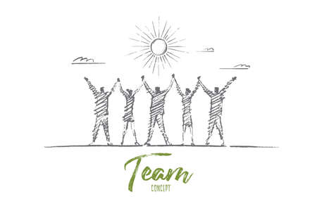 Vector hand drawn team concept sketch. Team of five people standing backwards and holding each others hands raised. Lettering Team concept Illustration