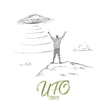 invader: Vector hand drawn UFO concept sketch. Man standing with raised hands greeting flying UFO. Lettering UFO concept