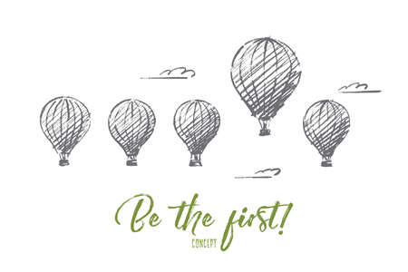 Vector hand drawn Be the fisrt concept sketch. Five air ballons in sky with one higher than most. Lettering Be the first concept Vectores