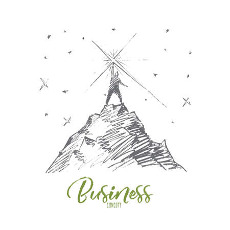 Vector hand drawn business concept sketch. Bisinessman standing at top of hill and touching bright star from the sky. Lettering Business concept