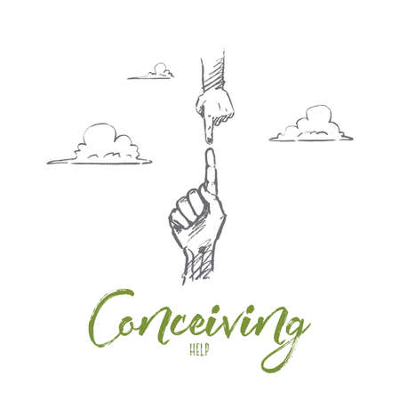 Vector hand drawn conceiving help concept sketch. Human hand with raised forefinger trying to reach small baby hand fron above. Lettering Conceiving help
