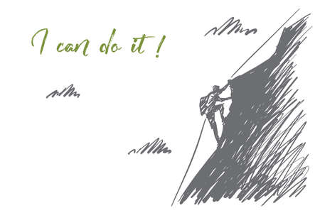 Vector hand drawn I can do it concept sketch. Alpinist climbing up high mountain with special cable rope alone. Lettering I can do it