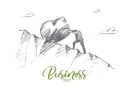 Vector hand drawn business concept sketch. Bisinessman rolling huge boulder up the hill. Lettering Business concept Illustration