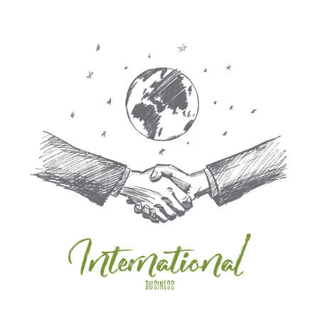 Vector hand drawn International business concept sketch. Handshake of two businessmen with globe at background. Lettering International business
