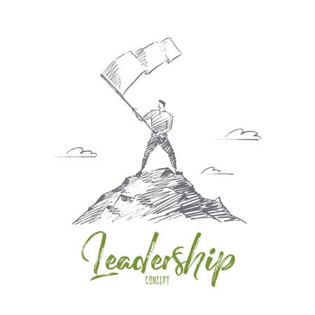 Vector hand drawn Leadership concept sketch. Man standing at top of hill and waving flag. Lettering Leadership concept Illustration