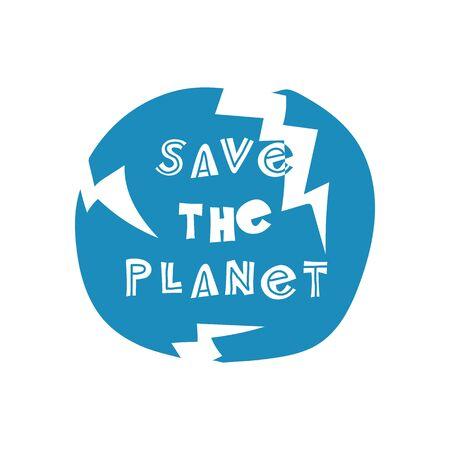 Save the planet. Hand-drawn lettering in sloppy style. Scandinavian doodles. Vector isolated motivation illustration Vektoros illusztráció