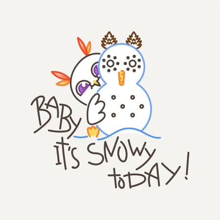 Baby, it is snowy today. Cute owl in line style with quote. Print for poster, t-shirt, sticker, textile or bags. Vector illustration Stock Illustratie