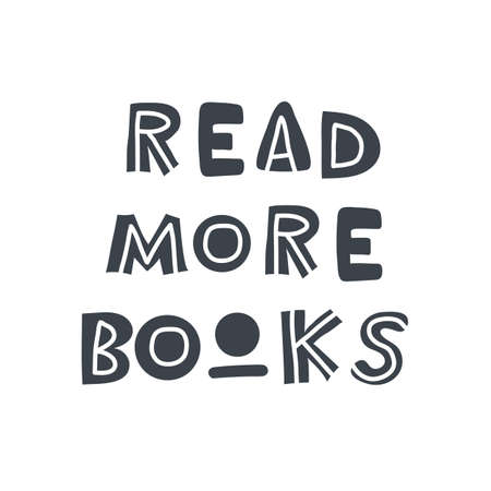 Read more books. Hand-drawn lettering in sloppy style. Scandinavian doodles. Vector isolated motivation illustration