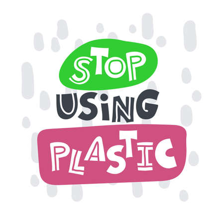 Stop using plastic. Hand-drawn lettering in sloppy style. Scandinavian doodles. Illustration