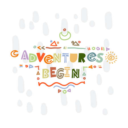Adventures begins. Hand-drawn lettering in sloppy style. Scandinavian doodles. Vector isolated motivation illustration