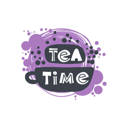 Tea time. Hand-drawn lettering in sloppy style. Scandinavian doodles. Vector isolated motivation illustration Vektoros illusztráció