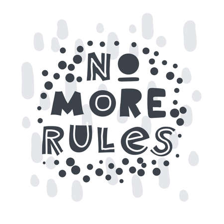 No more rules. Hand-drawn lettering in sloppy style. Scandinavian doodles. Vector isolated motivation illustration